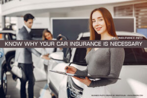 Know why your car insurance is necessary